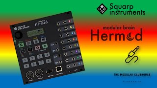 Episode 18: Squarp Instruments Hermod Modular Brain | Eurorack Modular