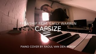 Capsize - FRENSHIP feat. Emily Warren | Piano Cover by Raoul van den Bergh
