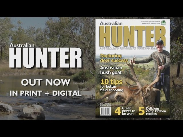 Australian Hunter 55 Out Now in print and digital