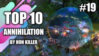 HoN Top 10 Best Annihilation (2019) #19
