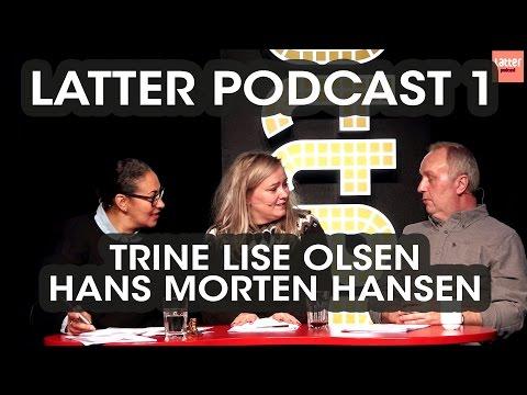 Latter Podcast 1: Trine Lise Olsen & Hans Morten Hansen