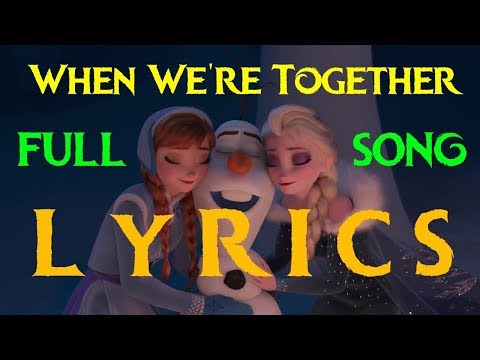 [LYRICS] When We're Together FULL song - Olaf's Frozen Adventure