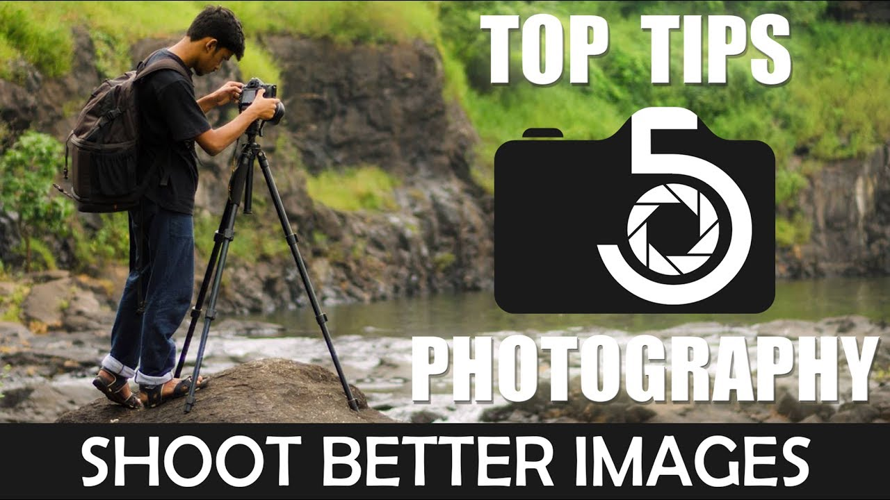 5 TOP TIPS FOR BEGINNERS IN PHOTOGRAPHY - YouTube