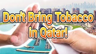 Why OFWs Should Never Bring Tobacco Products in Qatar