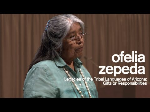 Legacies of the Tribal Languages of Arizona: Gifts or Responsibilities with Ofelia Zepeda