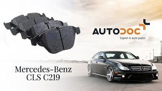 Τοποθέτησης Τακάκια Φρένων πίσω και εμπρος MERCEDES-BENZ CLS (C219): δωρεάν βίντεο