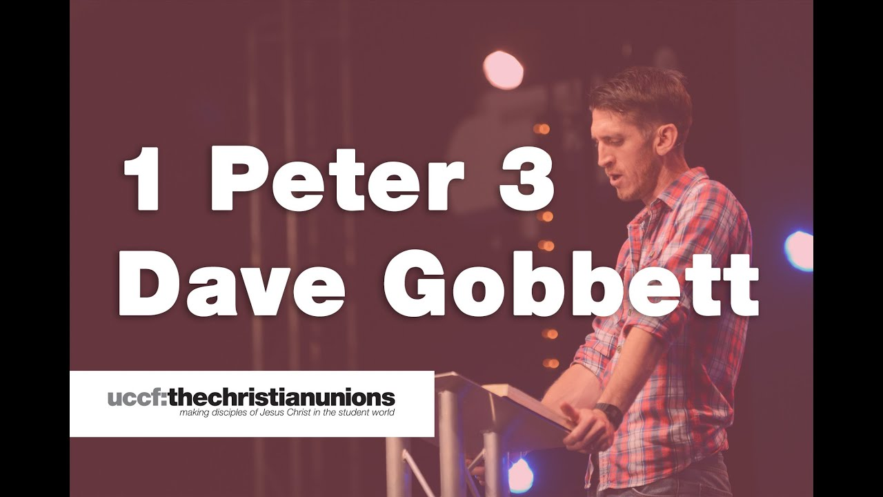 1 Peter 3, Dave Gobbett, Forum 2016