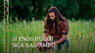 Si Enos Hugot nga Nag-ampo | Enos 1