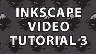 Inkscape Video Tutorial 3