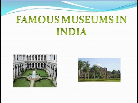 Famous museums of India (place and established year) with explain