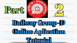 Railway Group D Requirement 2018 Online Aplication Tutorial  (Part -2) 2017 Video
