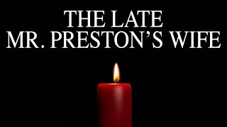 The Late Mr. Prestons Wife