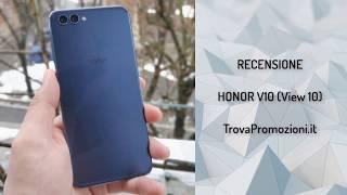 Recensione Honor View 10 - Pro e Contro di un quasi top di gamma