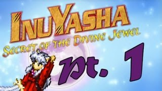 InuYasha: Secret of the Divine Jewel, Pt. 1