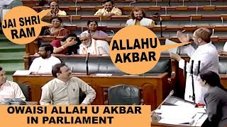 Asaduddin Owaisi says Allahu Akbar in Parliament MPs chant Jai Shri Ram