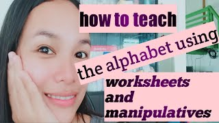 Teaching The Alphabet Using Worksheets And Manipulatives