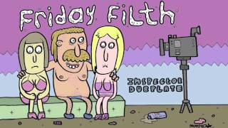FRIDAY FILTH SESSIONS EP #5