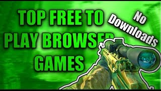 TOP FREE TO PLAY BROWSER GAMES | NO DOWNLOADS