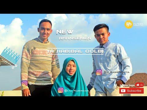 Yaa Habibal Qolbi - New Aransemen 2017 [ Official Sholawat Video ]