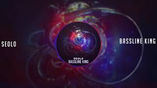 Seolo - Bassline King (Official Audio)