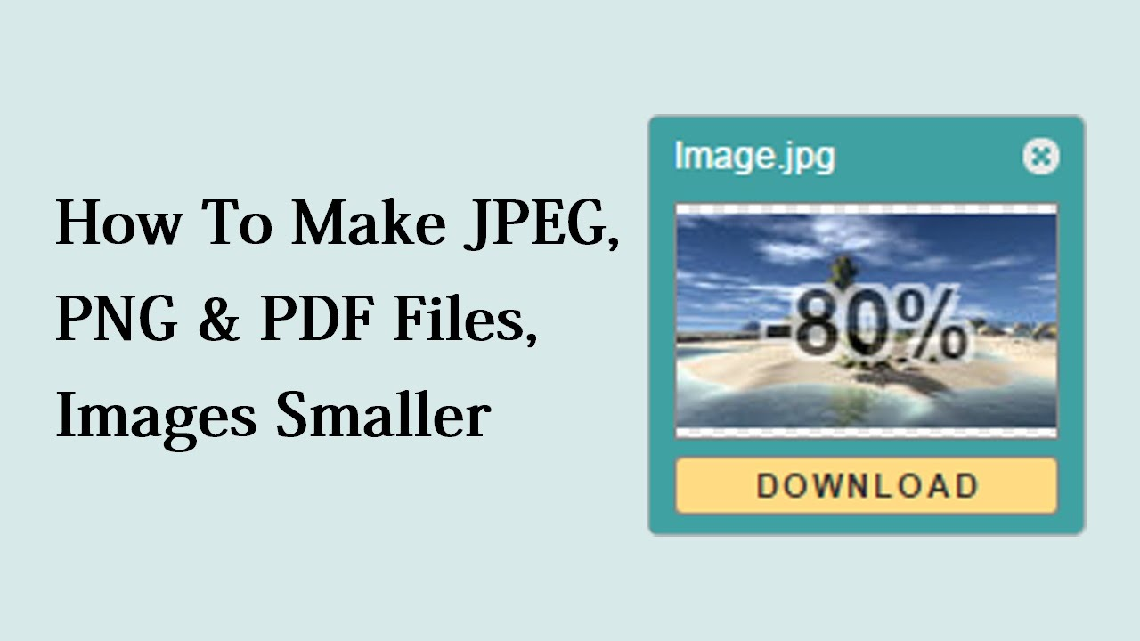 How To Make JPEG, PNG & PDF Files, Images Smaller - YouTube