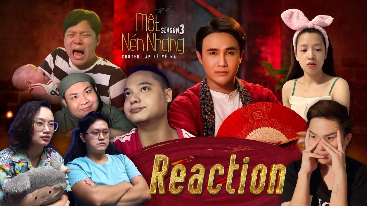 REACTION MỘT NÉN NHANG SS3 Tập 1   Khán Giả,  Puka, Chị Cano, Duy Khánh ZZ, Hạnh Thảo, Mậu Đạt...