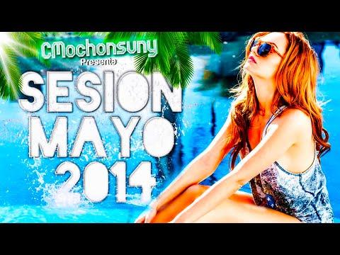 Sesión Mayo 2014 ★ (Los mejores Temazos Dance Comercial y House) Mixed by CMochonsuny