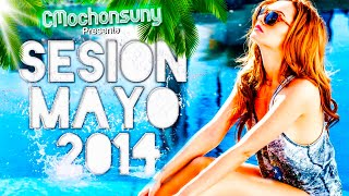 Sesión Temazos Mayo 2014 ♫ (Dance, House, EDM) [CMochonsuny Mix]