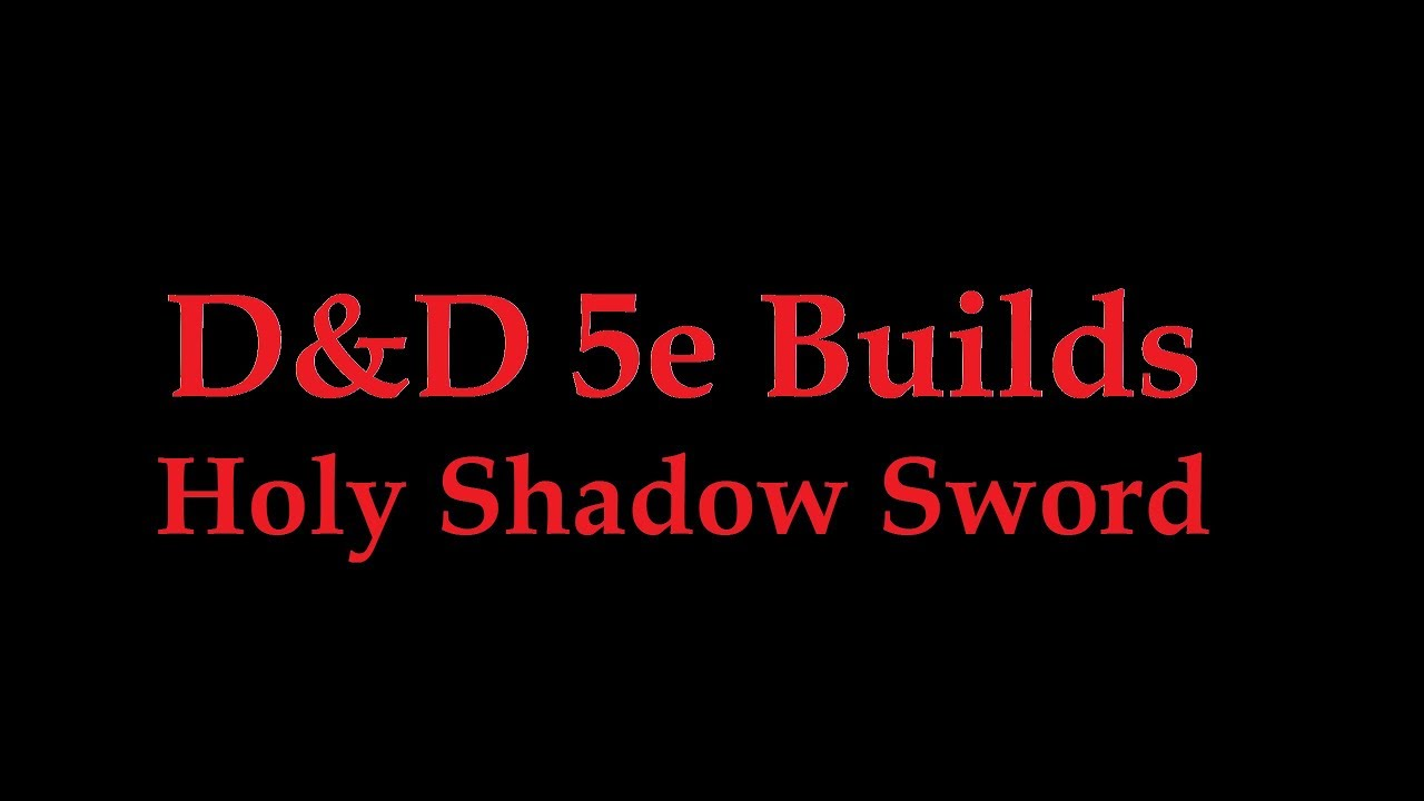 D&D 5e Holy Shadow Sword (Paladin Oath of Vengeance and Divine Soul  Sorcerer Multi-class)