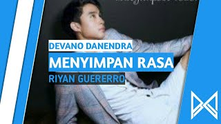 Devano Danendra - Menyimpan Rasa (Official Lyrics video) ed!t ryn