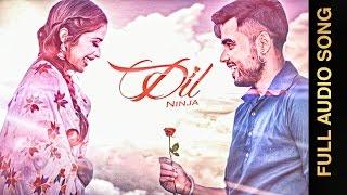 DIL (Full Audio Song) || NINJA || Punjabi Romantic Songs 2016 || AMAR AUDIO