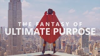 The Fantasy of Ultimate Purpose – How Our Entertainment Reveals Our Deepest Desire