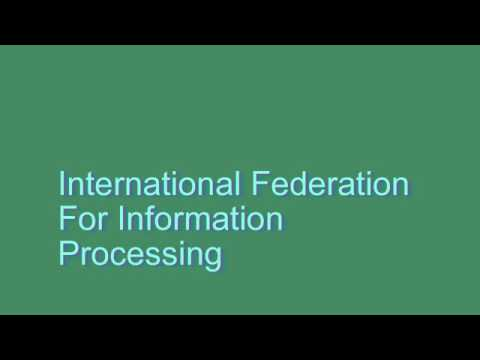How to Pronounce International Federation For Information Processing