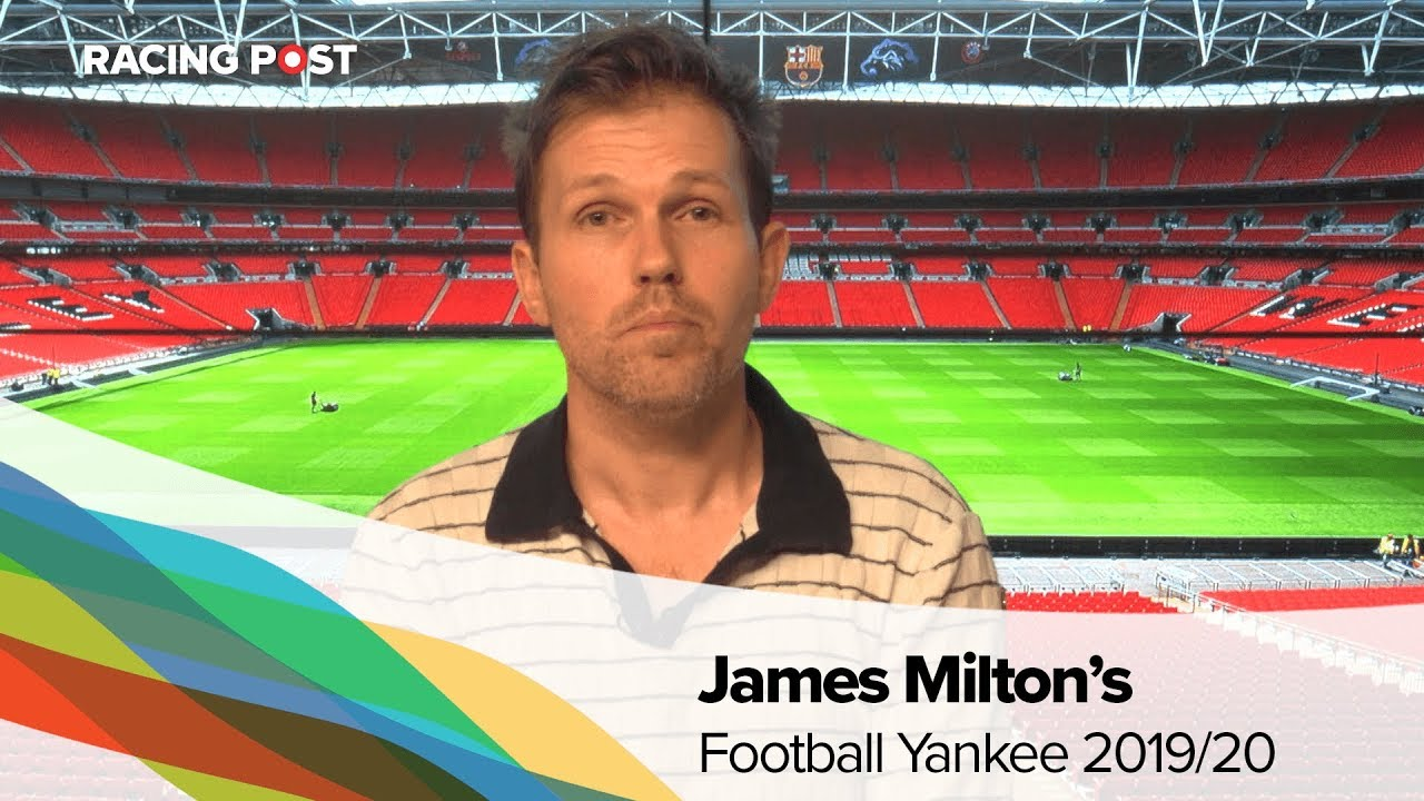Football Yankees: James Milton with four title tips for the Premier League  & EFL | Racing Post Sport