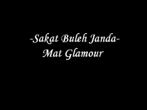 Mat Glamour - Sakat Buleh Janda