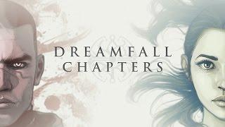 Dreamfall Chapters - посмотрим новинку, сделаем выводы (прохождение, обзор, геймплей)