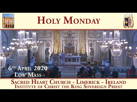 6th April 2020 - Holy Monday - Sacred Heart Church - Limerick - Traditional Latin Mass