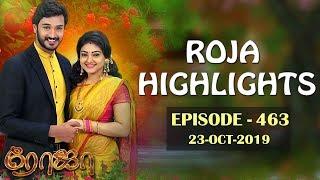 ROJA Serial Highlights   Episode 463   23rd Oct 2019