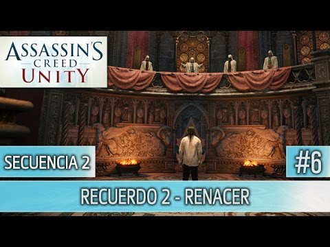 Assassin's Creed Unity - Guia Walkthrough - Secuencia 2 - Renacer al 100% | Español