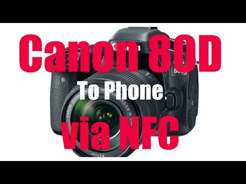 Canon 80D To Phone  Via NFC