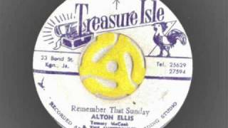Alton Ellis & Doreen - Remember That Sunday - A and B  side - Tommy McCook - Last Lick - Treasure isle records
