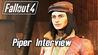 Fallout 4 - Companions - Piper Interview