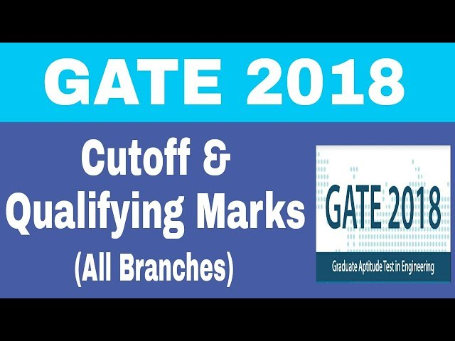 GATE Result 2018 CUTOFF (All Branches) (CE/ME/EE/CS/ECE/PI & CH) | Qualifying marks (Category wise)