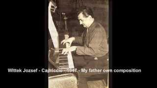 Wittek Jozsef - Capriccio - 1947 - My father Composition