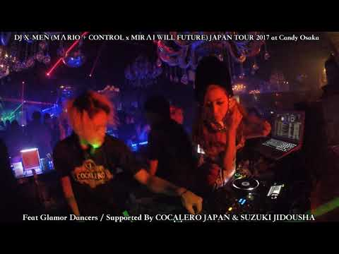 DJ X-MEN!! OSAKA  CANDY JAPAN TOUR 2017 (MΛRIO+CONTROL x MIRΛI WILL FUTURE) x  Glamorous Present's