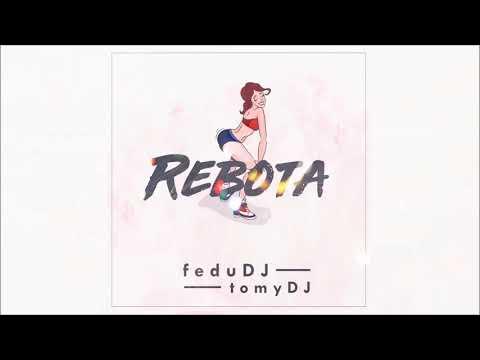 FEDU DJ | Rebota [REMIX 2018] Ft. Tomy DJ