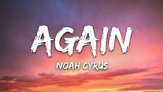 Noah Cyrus & XXXTENTACION - Again (Lyrics)