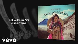 Lila Downs - Mano Negra (Audio)