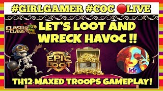 🔴WATCH LIVE ! LET'S FARM ! LET'S CHAT ! TH12 MAX TROOPS GAMEPLAY.