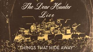 """The Dear Hunter """"Things That Hide Away"""" (Live)"""